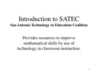 Introduction to SATEC San Antonio Technology in Education Coalition