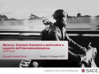 Marocco: Soluzioni finanziarie e assicurative a supporto dell�internazionalizzazione SACE S.p.A.