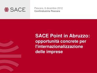 SACE Point in Abruzzo: opportunità concrete per l'internazionalizzazione delle imprese
