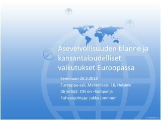 Asevelvollisuuden tilanne ja kansantaloudelliset vaikutukset Euroopassa