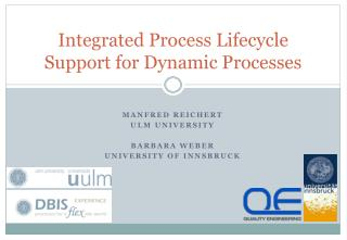 Integrated Process Lifecycle Support for Dynamic Processes