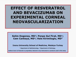 EFFECT OF RESVERATROL AND BEVACIZUMAB ON EXPERIMENTAL CORNEAL NEOVASCULARIZATION