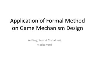 Application of Formal Method on Game Mechanism Design