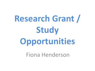 Research Grant / Study Opportunities