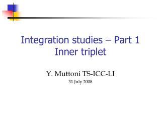 Integration studies – Part 1 Inner triplet