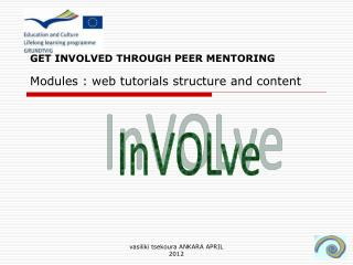 GET INVOLVED THROUGH PEER MENTORING Modules : web tutorials structure and content