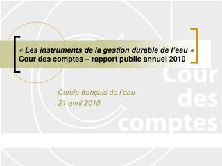 «Les instruments de la gestion durable de l'eau»  Cour des comptes – rapport public annuel 2010