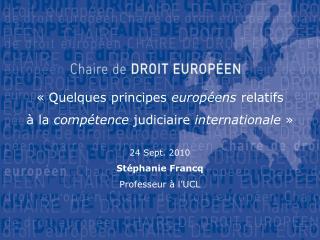 «Quelques principes  européens  relatifs à la  compétence  judiciaire  internationale »