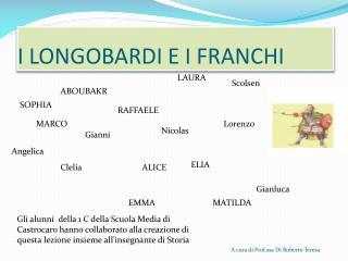 I LONGOBARDI E I FRANCHI