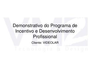 Demonstrativo do Programa de Incentivo e Desenvolvimento Profissional