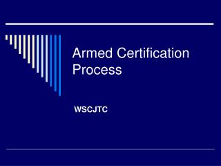 Armed Certification Process