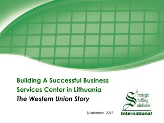 Building A Successful Business  Services Center in Lithuania The Western Union Story