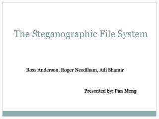 The Steganographic File System