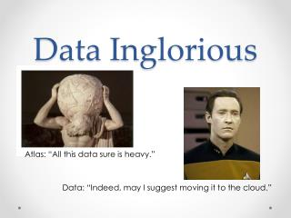 Data Inglorious