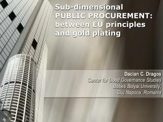 Sub-dimensional  PUBLIC PROCUREMENT: between EU principles and gold plating