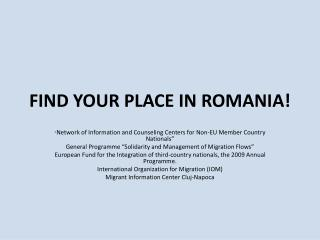 FIND YOUR PLACE IN ROMANIA!