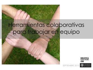 Herramientas colaborativas p ara trabajar en equipo
