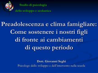 Dott. Giovanni Seghi Psicologo dello sviluppo e dell ' intervento nella scuola