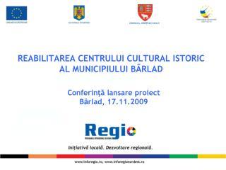 REABILITAREA CENTRULUI CULTURAL ISTORIC AL MUNICIPIULUI BÂRLAD