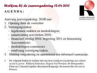 Welkom bij de jaarvergadering 12-04-2011