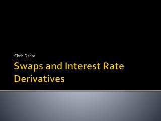 Swaps and Interest Rate Derivatives