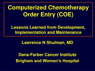 Lawrence N Shulman, MD Dana-Farber Cancer Institute Brigham and Women's Hospital