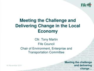 Meeting the Challenge and Delivering Change in the Local Economy