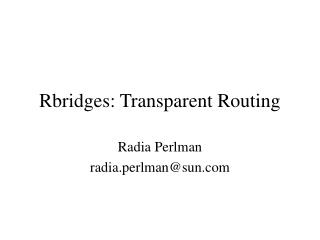 Rbridges: Transparent Routing