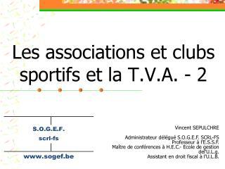 Les associations et clubs sportifs et la T.V.A. - 2