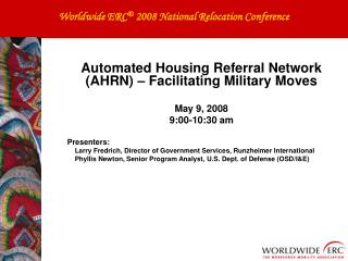 Automated Housing Referral Network (AHRN) – Facilitating Military Moves May 9, 2008 9:00-10:30 am