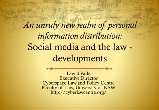 David Vaile Executive Director Cyberspace Law and Policy Centre Faculty of Law, University of NSW