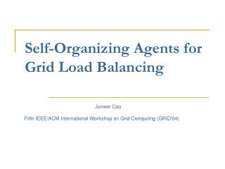 Self-Organizing Agents for Grid Load Balancing