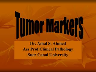 Dr. Amal S. Ahmed Ass Prof.Clinical Pathology Suez Canal University