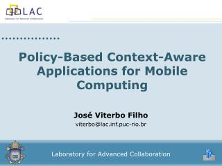 Policy-Based Context-Aware Applications for Mobile Computing