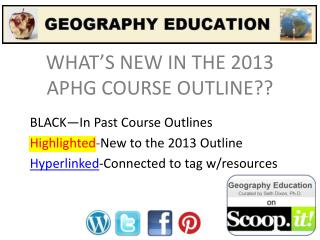 WHAT'S NEW IN THE 2013 APHG COURSE OUTLINE??
