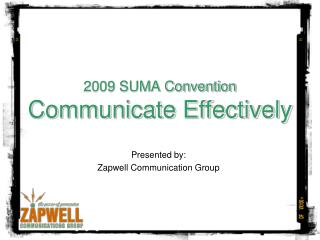 2009 SUMA Convention Communicate Effectively