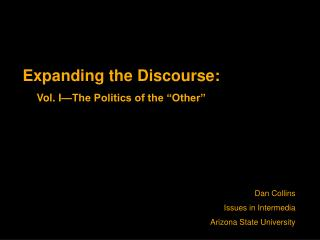 "Expanding the Discourse: Vol. I—The Politics of the ""Other"""