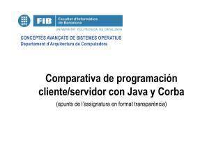 Comparati v a  de programació n  client e /servidor  con  Java  y  Corba