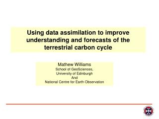 Using data assimilation to improve understanding and forecasts of the terrestrial carbon cycle