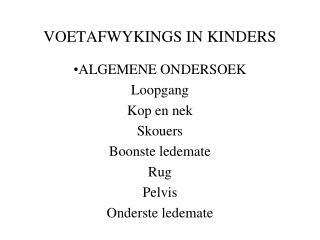 VOETAFWYKINGS IN KINDERS