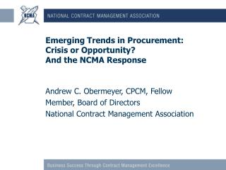 Emerging Trends in Procurement: Crisis or Opportunity?   And the NCMA Response