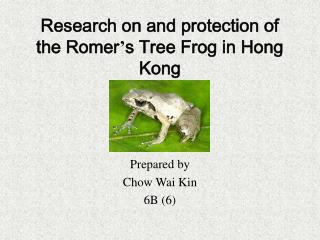 Research on and protection of the Romer ' s Tree Frog in Hong Kong