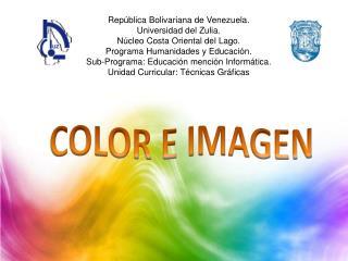 Rep�blica Bolivariana de Venezuela. Universidad del Zulia. N�cleo Costa Oriental del Lago.