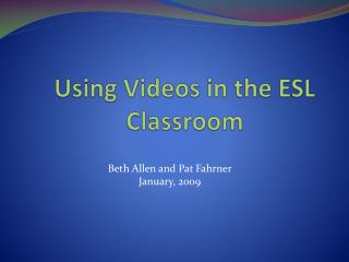 Using Videos in the ESL Classroom
