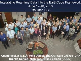Integrating Real-time Data into the EarthCube Framework June 17-18, 2013 Boulder, CO