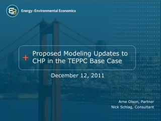 Proposed Modeling Updates to CHP in the TEPPC Base Case