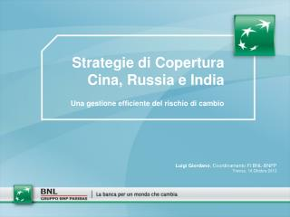 Strategie di Copertura Cina, Russia e India
