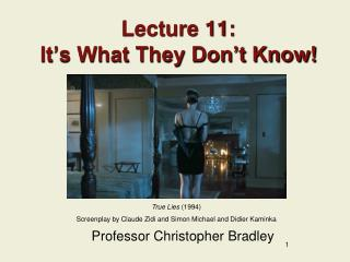Lecture 11: It's What They Don't Know!