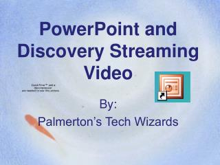 PowerPoint and Discovery Streaming Video