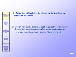 1 –Sélection obligatoire du niveau de l'élève lors de l'admission acceptée.